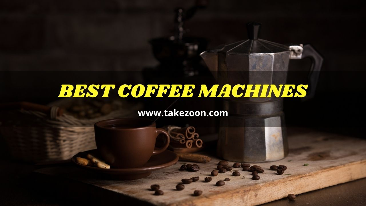 Best Coffee Machines | 5 Best Coffee Machines In 2021