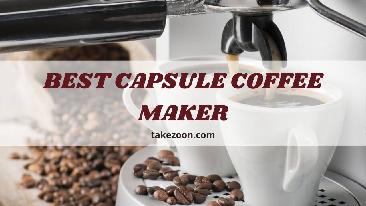 8 Best Capsule Coffee Maker || Which is the best capsule coffee machine?
