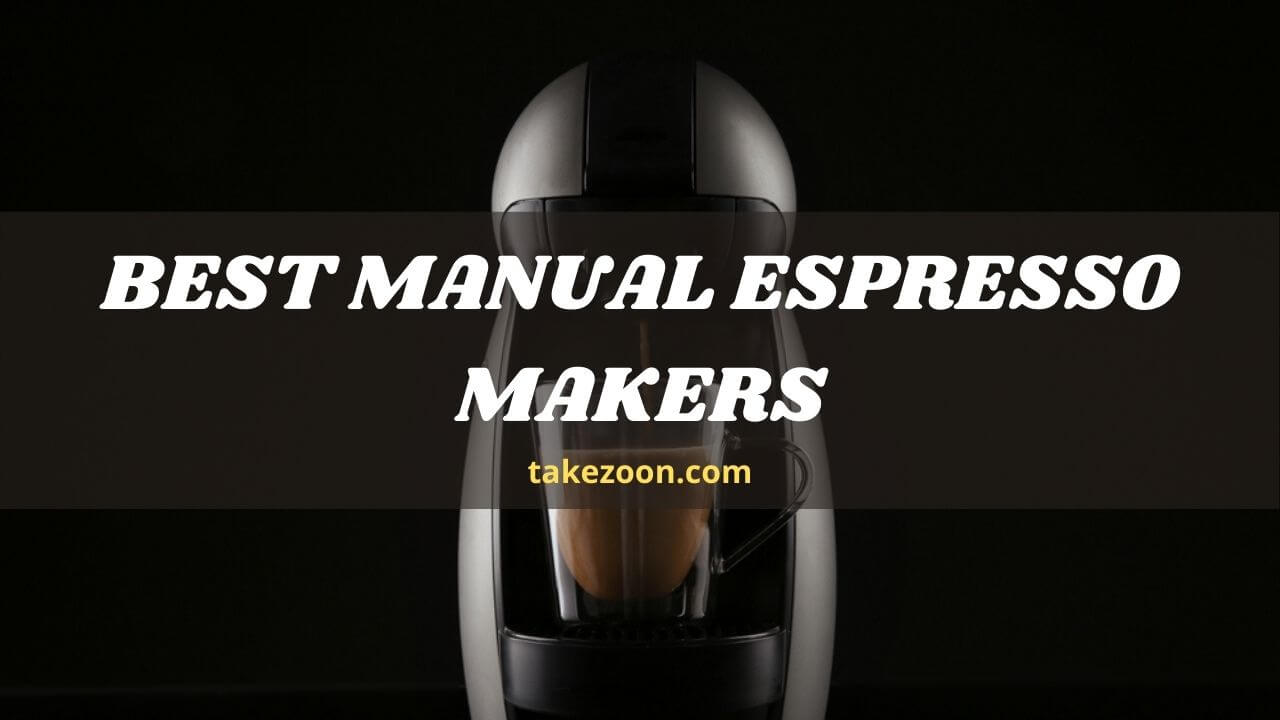 Best Manual Espresso Makers || What Is The Best Manual Espresso Machine On The Market?