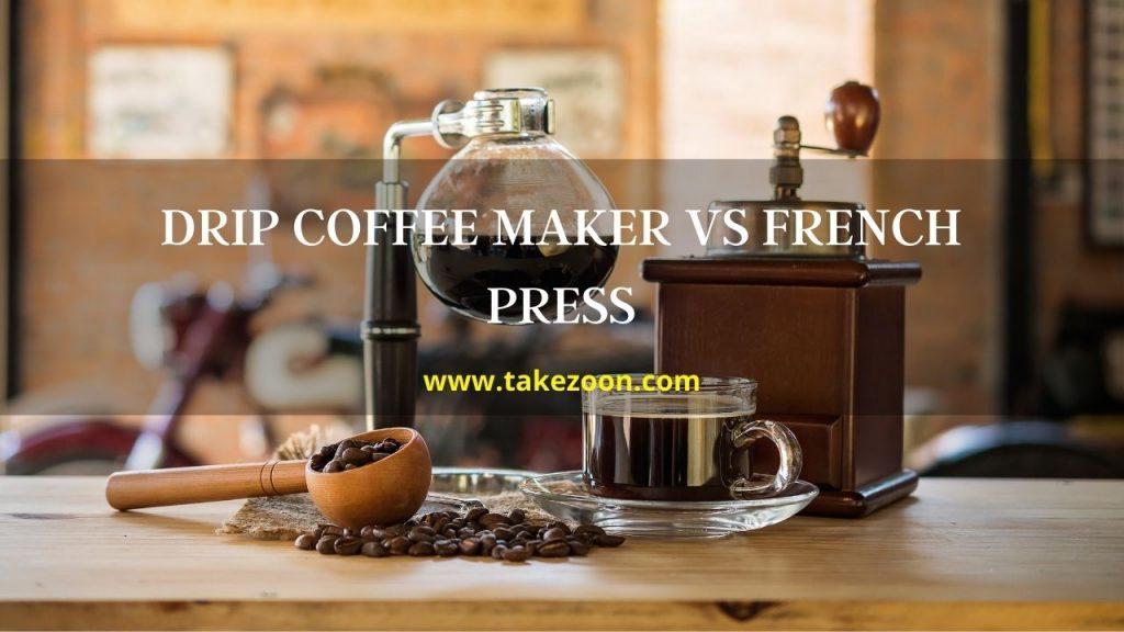 drip coffee maker vs french press