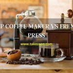 drip coffee maker vs french press