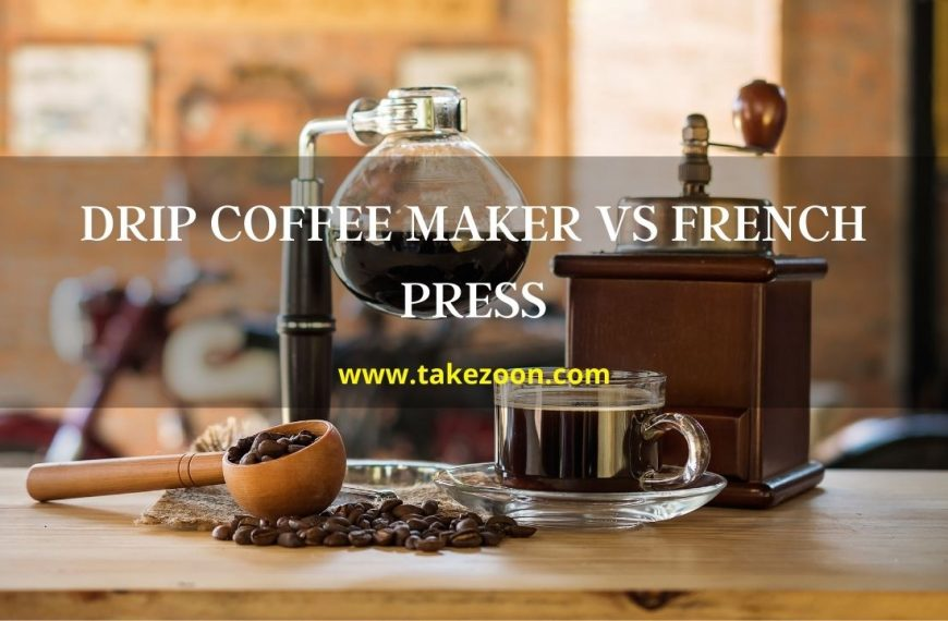 Drip Coffee Maker Vs French Press || Which Is The Better Coffee Maker For You?