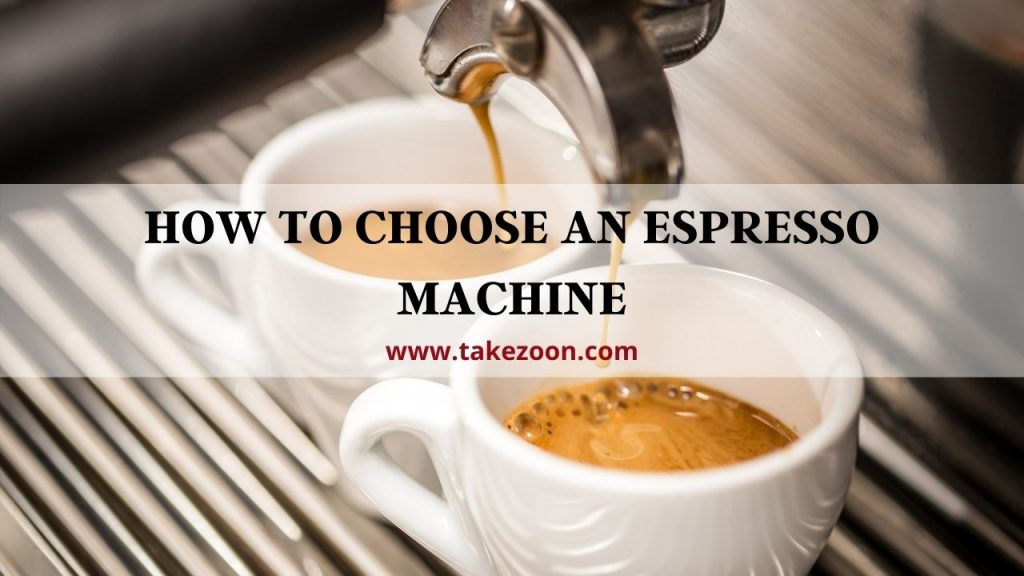 how to choose an espresso machine