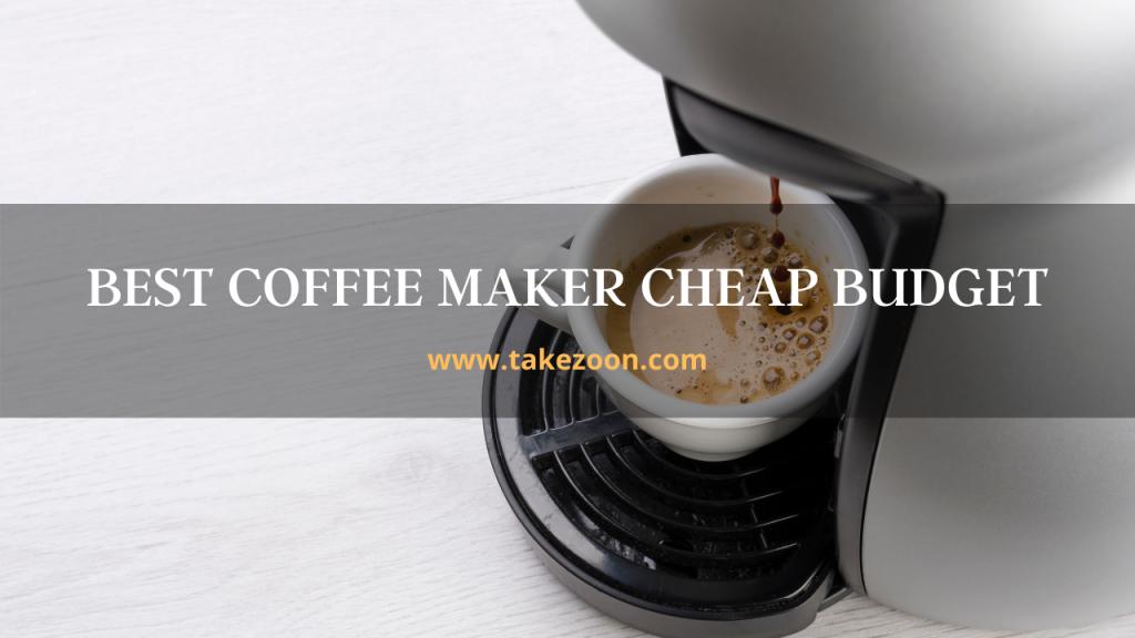 Best Coffee Maker Cheap
