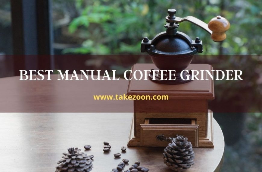 Best Manual Coffee Grinder    4 The Best Manual Coffee Grinder Of This Years
